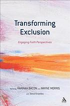 Transforming exclusion : engaging faith perspectives