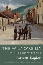 The Wily O'Reilly : Irish Country Stories