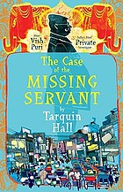 The case of the missing servant : from the files of Vish Puri, India's