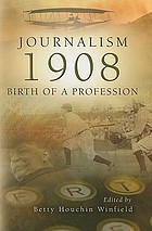 Journalism, 1908 : birth of a profession
