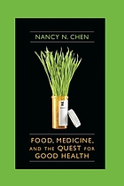 Food, medicine, and the quest for good health : nutrition, medicine, and culture