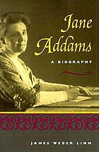 Jane Addams : a biography
