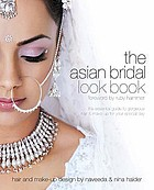 The Asian bridal look book : the essential guide to gorgeous hair & make-up for your special day