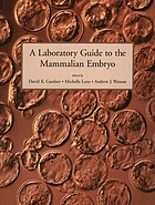 A laboratory guide to the mammalian embryo