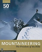 Mountaineering Freedom of the Hills 8th Edition. ; 50th Anniversary 1960 - 2010.
