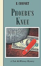 Phoebe's knee : a Tish McWhinny mystery