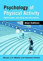 Psychology of physical activity : determinants, well-being and interventions