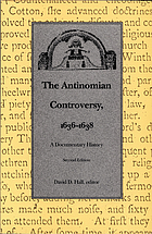 The Antinomian controversy, 1636-1638 : a documentary history