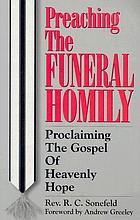 Preaching the funeral homily : proclaiming the gospel of heavenly hope