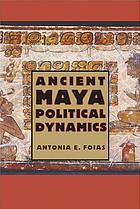 Ancient Maya political dynamics