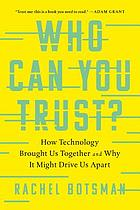 Who can you trust? : how technology brought us together - and why it might drive us apart