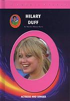 Hilary Duff : actress and singer