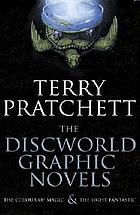 The Discworld graphic novels : The colour of magic &The light fantastic.