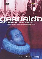 Gesualdo : death for five voices : the composer Carlo Gesualdo (1560-1613)