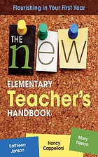The new elementary teacher's handbook : flourishing in your first year