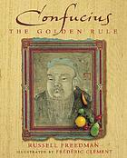 Confucius : the golden rule