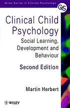 Clinical child psychology : social learning, development, and behaviour