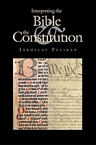 Interpreting the Bible & the Constitution