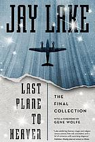 Last plane to heaven : the final collection