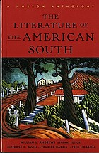 The literature of the American South : a Norton anthology
