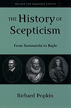 The history of scepticism : from Savonarola to Bayle