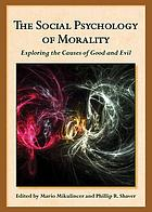 The social psychology of morality : exploring the causes of good and evil