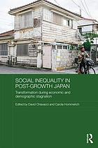 Social inequality in post-growth Japan : transformation during economic and demographic stagnation