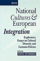 National cultures and European integration : exploratory essays on cultural diversity and common policies