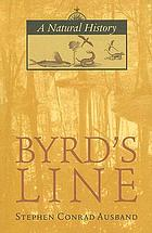 Byrd's line : a natural history