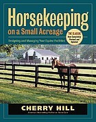 Horsekeeping on a small acreage : designing and managing your equine facilities