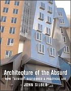Architecture of the absurd : how