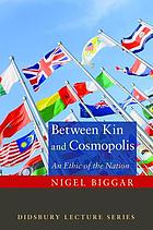 Between kin and cosmopolis : an ethic of the nation