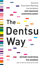 The Dentsu way : 9 lessons for innovation in marketing from the world's leading advertising agency