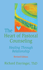 The heart of pastoral counseling : healing through relationship