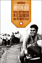 American value : migrants, money, and meaning in El Salvador and the United States