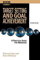 Target setting and goal achievement : a practical guide for managers.