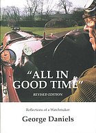 All in good time : reflections of a watchmaker
