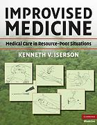 Improvised medicine : wilderness, remote, and disaster situations