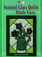 Stained glass quilts made easy