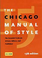 The Chicago manual of style : the essential guide for writers, editors, and publishers : 15th edition.