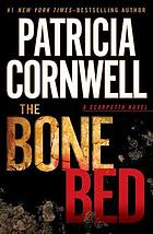 The bone bed : [a Scarpetta novel]