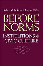 Before norms : institutions and civic culture