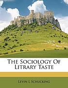 The sociology of literary taste,
