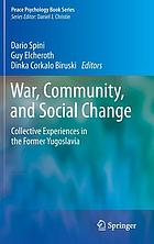 War, community, and social change : collective experiences in the former Yugoslavia