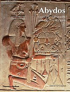 Abydos : Egypt's first pharaohs and the cult of Osiris