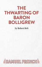 The thwarting of Baron Bolligrew : a comedy