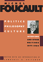 Politics, philosophy, culture : interviews and other writings, 1977-1984