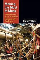Making the most of mess : reliability and policy in today's management challenges