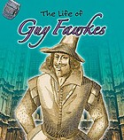 The life of Guy Fawkes
