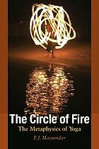 The circle of fire : contemporary advaita philosophy and yoga